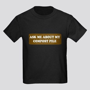 ASK ME ABOUT MY COMPOST PILE Kids Dark T-Shirt