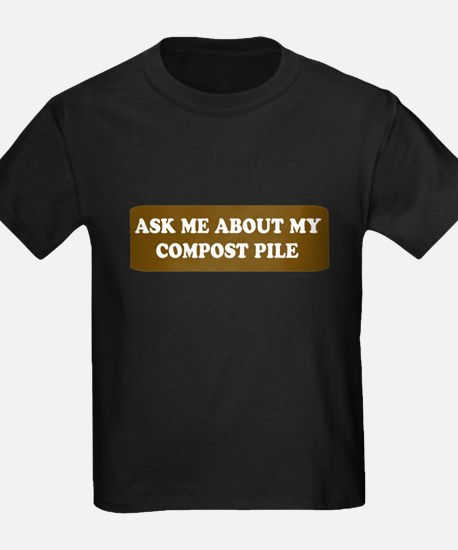 ASK ME ABOUT MY COMPOST PILE T