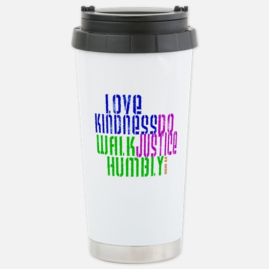 Love Kindness, Walk Gently, Do Justice Stainless S