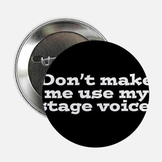 "Stage Voice 2.25"" Button"