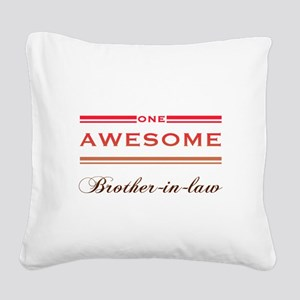 One Awesome Brother-In-Law Square Canvas Pillow