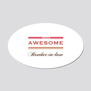 One Awesome Brother-In-Law 20x12 Oval Wall Decal