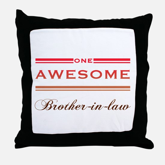 One Awesome Brother-In-Law Throw Pillow