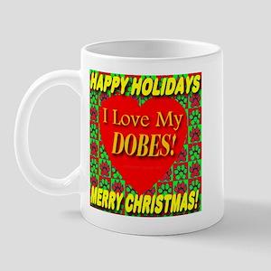 I Love My Dobes Happy Holiday Mug