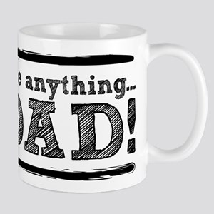 Ask me anything...Im a DAD! Mug