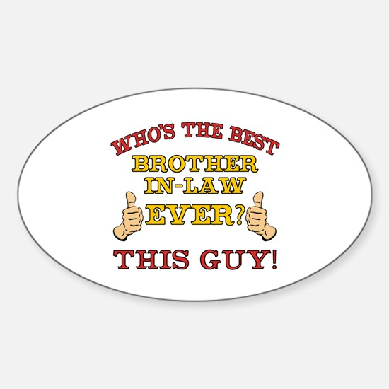 Best Brother-In-Law Ever Sticker (Oval)