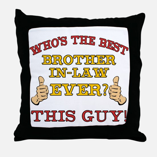 Best Brother-In-Law Ever Throw Pillow
