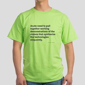 Acute need - Green T-Shirt