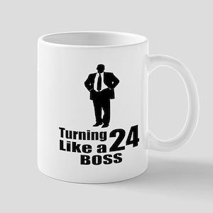 Turning 24 Like A Boss Birthday 11 oz Ceramic Mug