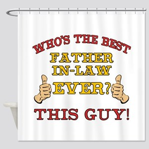 Best Father-In-Law Ever Shower Curtain