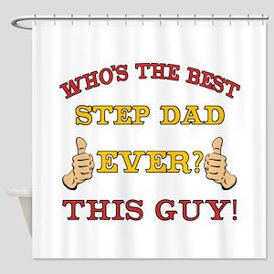 Best Step Dad Ever Shower Curtain