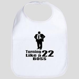 Turning 22 Like A Boss Birthday Cotton Baby Bib
