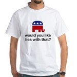 the GOP - would you like lies White T-Shirt