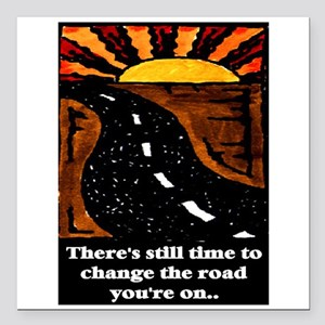 """THE ROAD YOU'RE ON.. Square Car Magnet 3"""" x 3"""""""