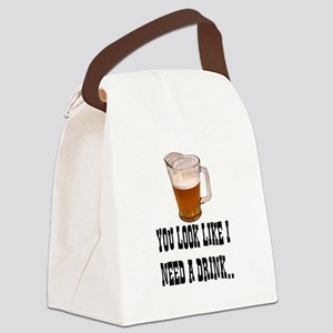 YOU LOOK LIKE I NEED A DRINK Canvas Lunch Bag