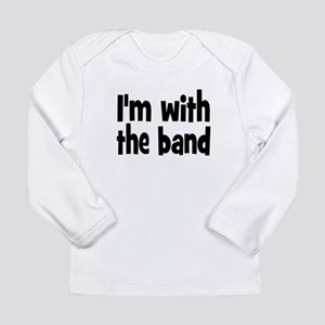 I'M WITH THE BAND Long Sleeve Infant T-Shirt