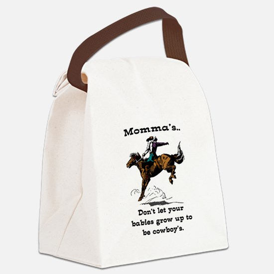 DON'T LET YOUR BABIES GROW UP.. Canvas Lunch Bag
