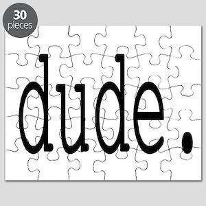 dude. Puzzle