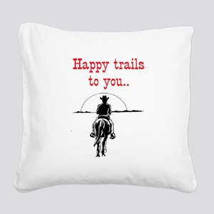 HAPPY TRAILS Square Canvas Pillow