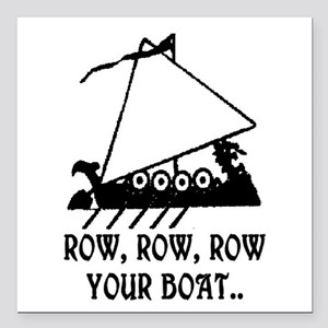"""ROW, ROW, ROW YOUR BOAT Square Car Magnet 3"""" x 3"""""""