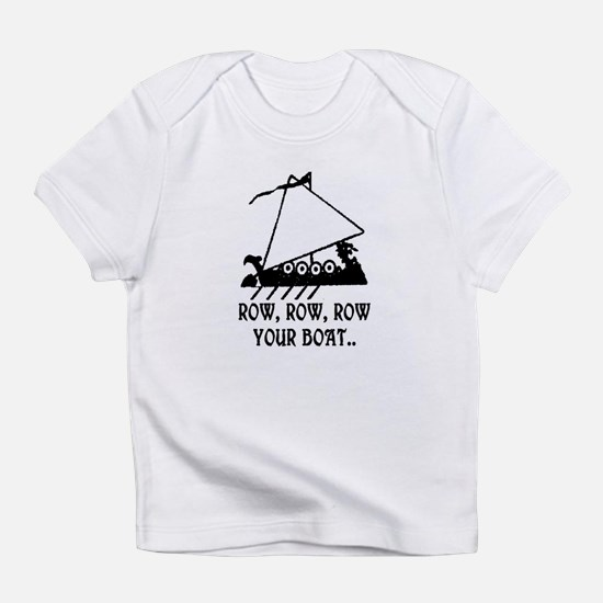 ROW, ROW, ROW YOUR BOAT Infant T-Shirt