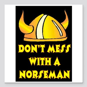 "DON'T MESS WITH A NORSEMAN Square Car Magnet 3"" x"