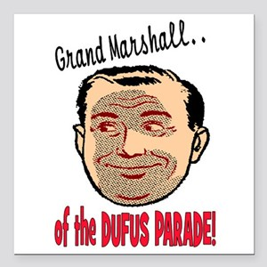 GRAND MARSHALL OF THE DUFUS PARADE Square Car Magn
