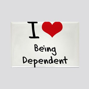 I Love Being Dependent Rectangle Magnet