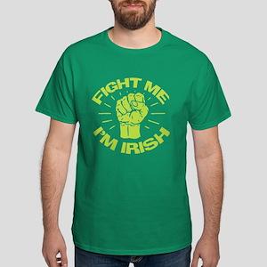 Fight Me I'm Irish Dark T-Shirt