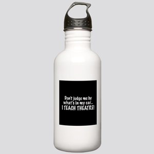 Don't judge me...I teach theatre Water Bottle