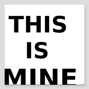 """This is Mine Square Car Magnet 3"""" x 3"""""""