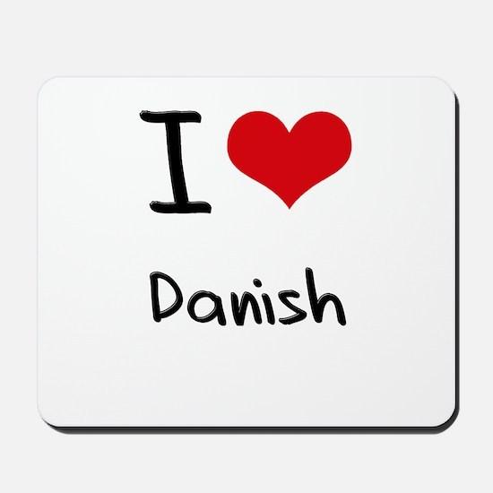 I Love Danish Mousepad