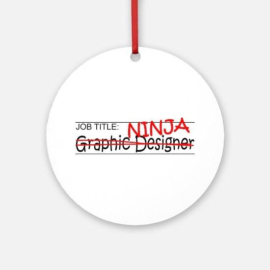Job Ninja Graphic Designer Ornament (Round)