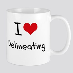 I Love Delineating Mug