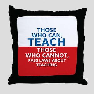Those Who Can, Teach Throw Pillow