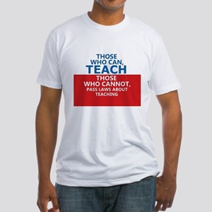 Those Who Can, Teach Fitted T-Shirt