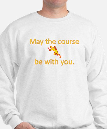 May the course be with you - RUNNING Sweatshirt