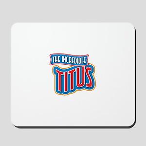 The Incredible Titus Mousepad