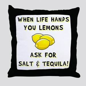 ASK FOR SALT AND TEQUILA! Throw Pillow