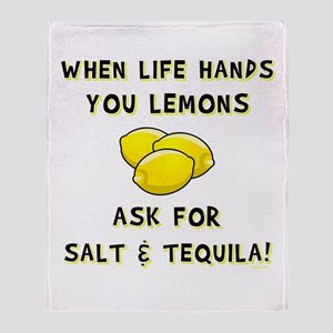 ASK FOR SALT AND TEQUILA! Throw Blanket