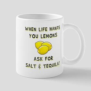ASK FOR SALT AND TEQUILA! Mug