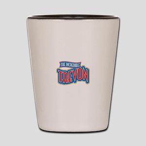 The Incredible Trevon Shot Glass