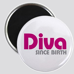 Diva Since Birth Magnet