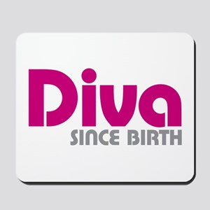 Diva Since Birth Mousepad