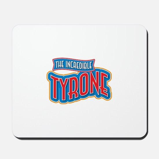 The Incredible Tyrone Mousepad