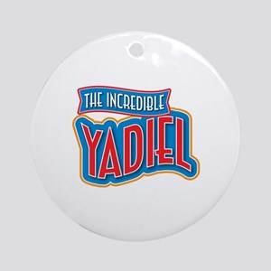 The Incredible Yadiel Ornament (Round)