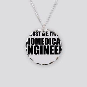 Trust Me, Im A Biomedical Engineer Necklace