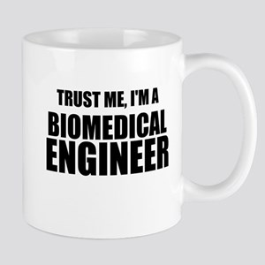 Trust Me, Im A Biomedical Engineer Mug