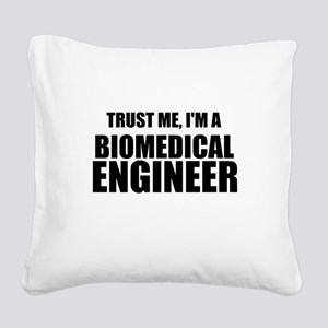 Trust Me, Im A Biomedical Engineer Square Canvas P