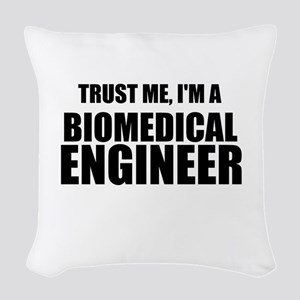 Trust Me, Im A Biomedical Engineer Woven Throw Pil